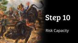 Index Funds: Step 10 - Risk Capacity