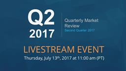 Live Version - 2017 Quarter Two Market Review